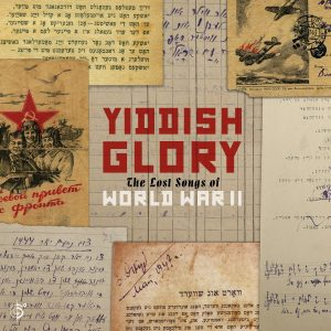 image of the Cover art for Yiddish Glory - A collection of lost songs from World War II